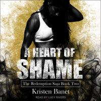 A Heart of Shame - Kristen Banet