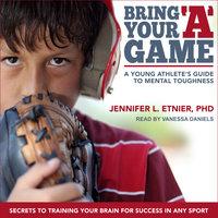 """Bring Your """"A"""" Game - Jennifer L. Etnier"""