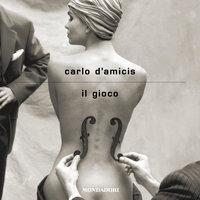 Il gioco - Carlo D'Amicis