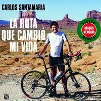 La ruta que cambió mi vida - Carlos Santamaría