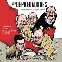 Los depredadores - Francisco Cruz, Marco Antonio Durán Ruvalcaba