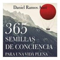 365 semillas de conciencia para una vida plena - Daniel Ramos Auto