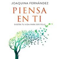 Piensa en ti - Joaquina Fernández García