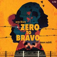 Zero To Bravo S01E01 - Anup Vijay
