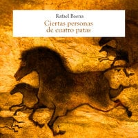 Ciertas personas de cuatro patas - Rafael Baena