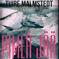 Pimeä jää - Tuire Malmstedt