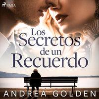 Los secretos de un recuerdo - dramatizado - Andrea Golden