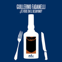 ¿Te veré en el desayuno? - Guillermo Fadanelli