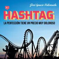 Hashtag - José Ignacio Valenzuela