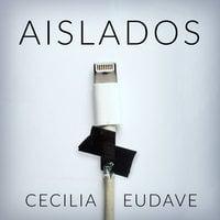 Aislados - Cecilia Eudave