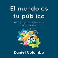El mundo es tu público - Daniel Colombo
