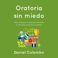 Oratoria sin miedo - Daniel Colombo