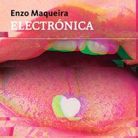 Electrónica - Enzo Maqueira