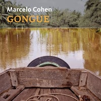 Gongue - Marcelo Cohen
