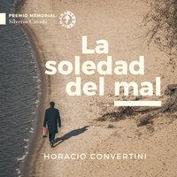 La soledad del mal - Horacio Convertini