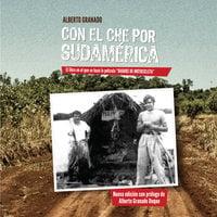 Con el Che por Sudamérica (2da. edición) - Alberto Granado