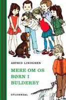 Mere om os børn i Bulderby - Astrid Lindgren