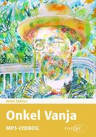 Onkel Vanja - Anton Tjekhov