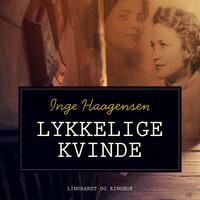Lykkelige kvinde - Inge Haagensen