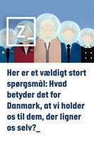 Her er et vældigt stort spørgsmål: Hvad betyder det for Danmark, at vi holder os til dem, der ligner os selv? - Zetland