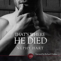 That's Where He Died - Nephy Hart