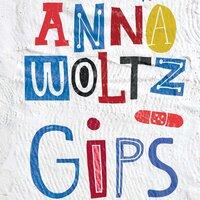 Gips - Anna Woltz
