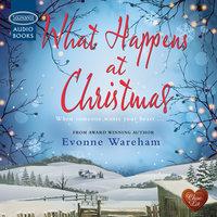 What Happens at Christmas - Evonne Wareham