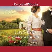 A Heart Most Certain - Melissa Jagears