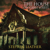 The House on Gable Street - Stephen Leather