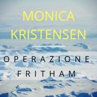 Operazione Fritham - Monica Kristensen