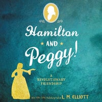 Hamilton and Peggy! - L.M. Elliott