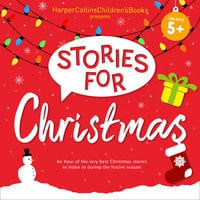 HarperCollins Children's Books Presents: Stories for Christmas - Michael Morpurgo, Michael Bond, Judith Kerr, Emma Chichester Clark, Jill Barklem