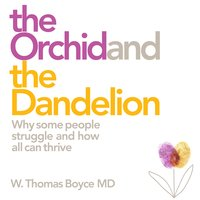 The Orchid and the Dandelion - W. Thomas Boyce