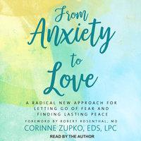 From Anxiety to Love - Corinne Zupko