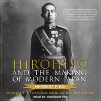 Hirohito and the Making of Modern Japan - Herbert P. Bix