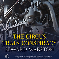 The Circus Train Conspiracy - Edward Marston