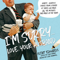 I'm Sorry...Love, Your Husband - Clint Edwards