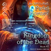 Kingdom of the Dead - Pavel Kornev