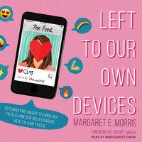 Left to Our Own Devices - Margaret E. Morris