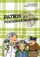 Patrik och Pensionärsmakten - Malin Klingenberg