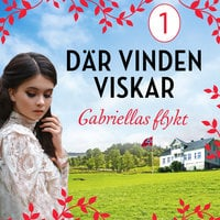 Gabriellas flykt: En släkthistoria - Torill Thorup