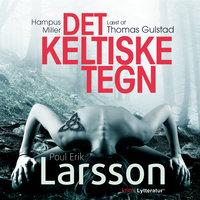 Hampus Miller: Det keltiske tegn - Poul Erik Larsson