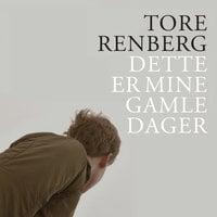 Dette er mine gamle dager - Tore Renberg