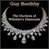 The Duchess of Wiltshire's Diamonds