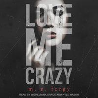 Love Me Crazy - M.N. Forgy