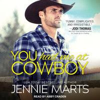 You Had Me at Cowboy - Jennie Marts