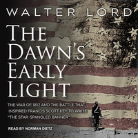 The Dawn's Early Light - Walter Lord