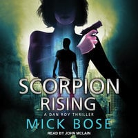 Scorpion Rising - Mick Bose