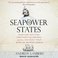 Seapower States - Andrew Lambert