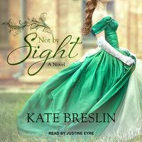Not by Sight - Kate Breslin